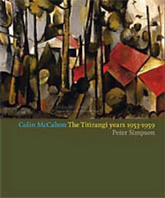 Colin McCahon: The Titirangi Years (Paperback)