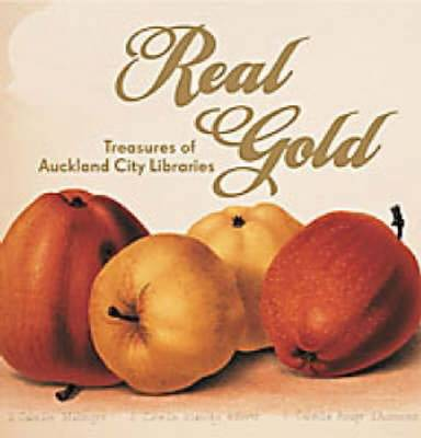 Real Gold: Treasures of the Auckland City Libraries (Paperback)