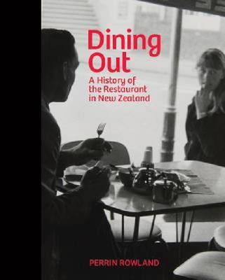 Dining Out: A History of the Restaurant in New Zealand (Paperback)