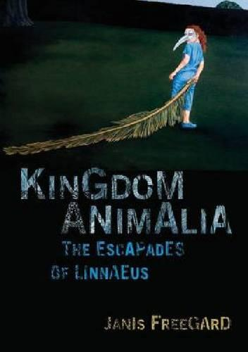 Kingdom Animalia: The Escapades of Linnaeus (Paperback)