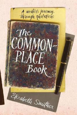 Commonplace Book: A Writer's Journey Through Quotations, The (Paperback)
