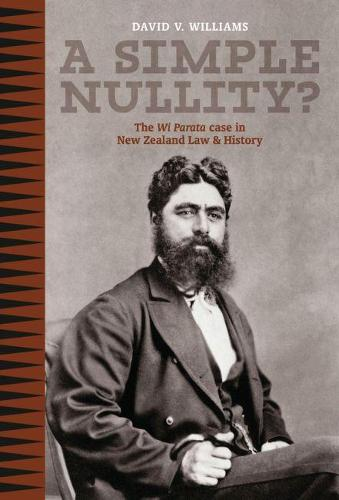 A Simple Nullity?: The Wi Parata Case in New Zealand Law and History (Paperback)