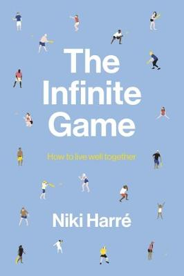 The Infinite Game: How to Live Well Together (Paperback)