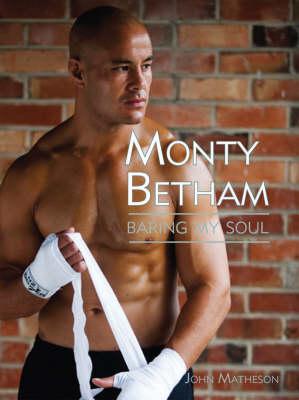 Monty Betham: Baring My Soul - Celebrity Portrait Series (Paperback)