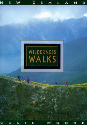 New Zealand Wilderness Walks (Hardback)