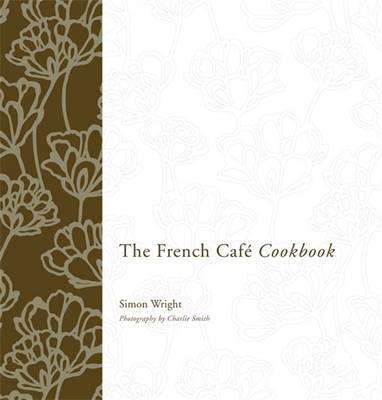 The French Cafe Cookbook (Hardback)