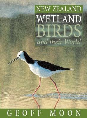New Zealand Wetland Birds and Their World (Paperback)