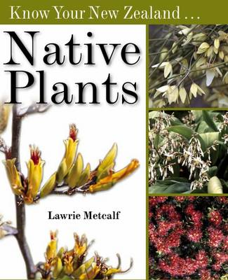Know Your New Zealand Native Plants (Paperback)