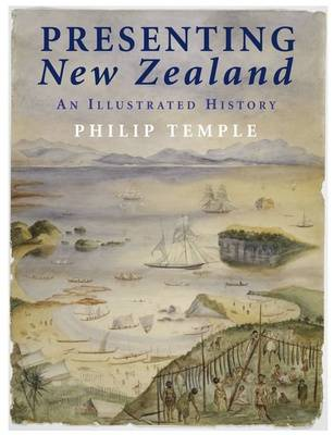 Presenting New Zealand: an Illustrated History (Paperback)