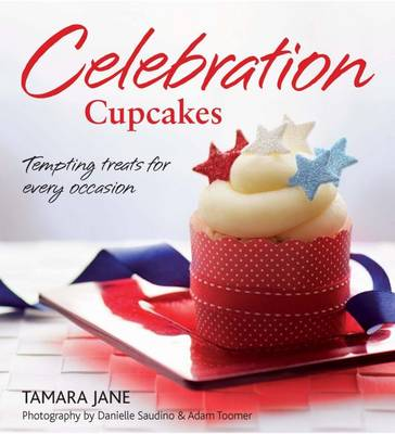 Celebration Cupcakes: Tempting Treats for Every Occasion (Paperback)