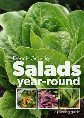 Salads Year-round: A Planting Guide (Paperback)