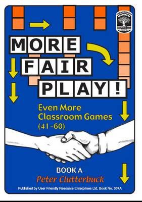 More Fair Play!: Book A: Even More Classroom Games (41-60) - More Fair Play! 2 (Paperback)