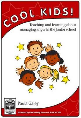 Cool Kids: Teaching and Learning About Managing Anger in the Junior School (Paperback)