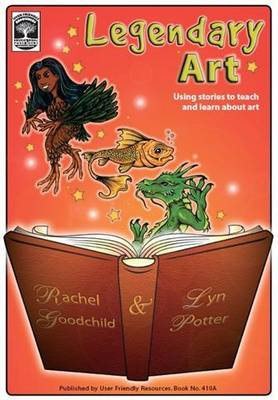 Legendary Art: Using Stories to Teach and Learn About Art (Paperback)