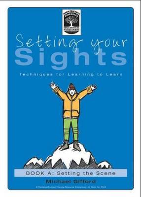 Setting Your Sights: Book A: Techniques for Learning to Learn - Setting Your Sights 3 (Paperback)