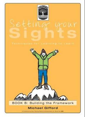 Setting Your Sights: Book B: Techniques for Learning to Learn - Setting Your Sights 3 (Paperback)