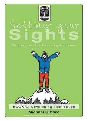 Setting Your Sights: Book C: Techniques for Learning to Learn - Setting Your Sights 3 (Paperback)