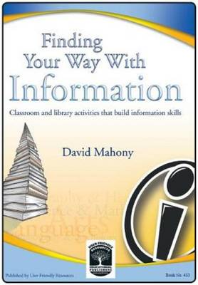 Finding Your Way with Information: Classroom and Library Activities That Build Information Skills (Paperback)