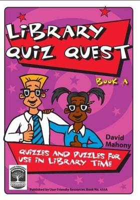 Library Quiz Quest: Book A: Quizzes and Puzzles for Use in Library Time - Library Quiz Quest 2 (Paperback)