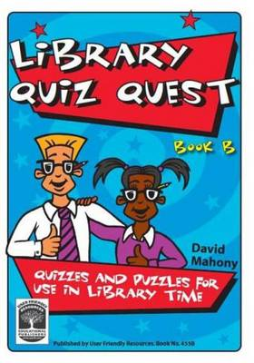 Library Quiz Quest: Book B: Quizzes and Puzzles for Use in Library Time - Library Quiz Quest 2 (Paperback)