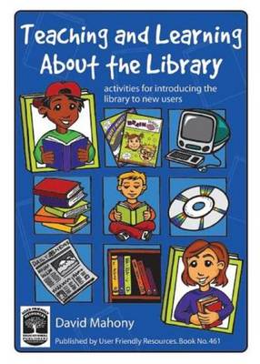 Teaching and Learning About the Library: Activities for Introducing the Library to New Users (Paperback)