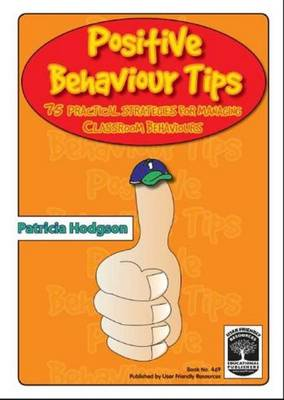 Positive Behaviour Tips: 75 Practical Strategies for Managing Classroom Behaviours (Paperback)