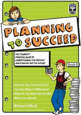 Planning to Succeed: Book B: The Student's Guide to Reflecting on the Present and Planning for the Future - Planning to Succeed 2 (Paperback)