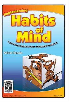 Implementing Habits of Mind: A Practical Approach for Classroom Teachers (Paperback)