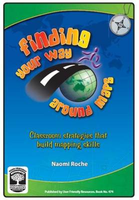 Finding Your Way Around Maps: Classroom Strategies That Build Mapping Skills (Paperback)
