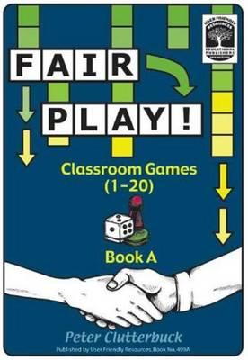 Fair Play!: Classroom Games (1-20) Bk. A - Fair Play 2 (Paperback)