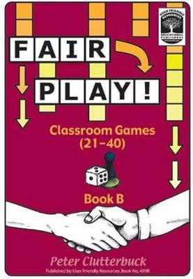 Fair Play!: Classroom Games (21-40) Bk .B - Fair Play 2 (Paperback)