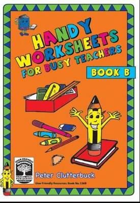 Handy Worksheets for Busy Teachers!: Book B - Handy Worksheets for Busy Teachers! 2 (Paperback)