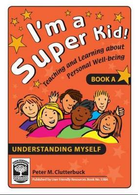 I'm a Super Kid: Understanding Myself Bk. A: Teaching and Learning About Personal Well-being (Paperback)
