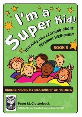 I'm a Super Kid: Understanding My Relationship with Others Bk. B: Teaching and Learning About Personal Well-being (Paperback)