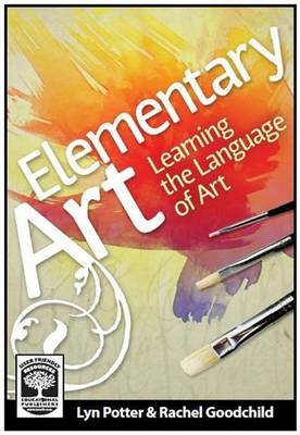Elementary Art: Learning the Language of Art (Paperback)