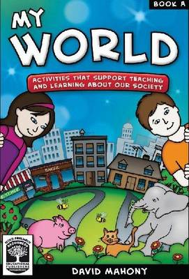 My World: Book A: Activities That Support Teaching and Learning About Our Society - My World 2 (Paperback)