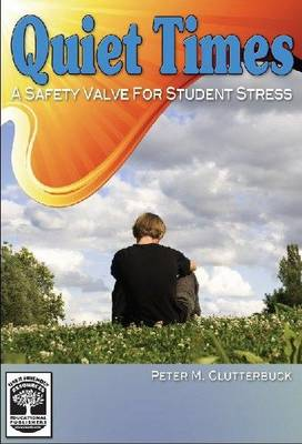 Quiet Times: A Safety Valve for Student Stress (Paperback)