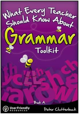What Every Teacher Should Know About Grammar Toolkit: Book A - What Every Teacher Should Know About Grammar Toolkit 2 (Paperback)