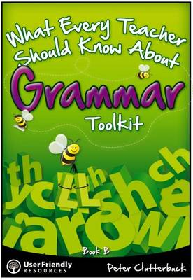 What Every Teacher Should Know About Grammar Toolkit: Book B - What Every Teacher Should Know About Grammar Toolkit 2 (Paperback)
