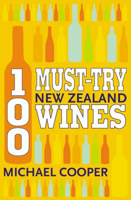 100 Must-try New Zealand Wines (Paperback)