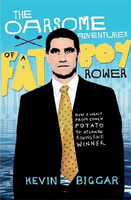The Oarsome Adventures of a Fat Boy Rower (Paperback)