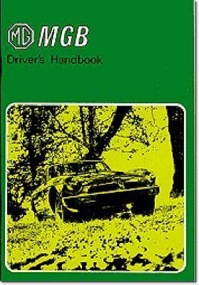 MG MGB Tourer and GT Drivers Handbook: Part No. Akm3661 Pt. No. AKM3661 (Paperback)