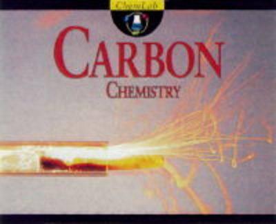 Carbon Chemistry - ChemLab S. v.9 (Hardback)