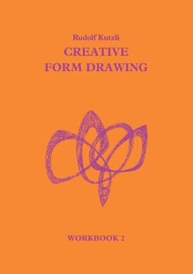 Creative Form Drawing: Workbook 2 - Learning Resources: Rudolf Steiner Education (Paperback)