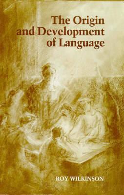 The Origin and Development of Language - Steiner / Waldorf Education (Paperback)