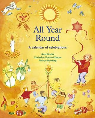 All Year Round: Calendar of Celebrations, A - Festivals and The Seasons (Paperback)