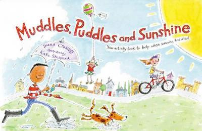Muddles, Puddles and Sunshine: Your Activity Book to Help When Someone Has Died - Early Years (Paperback)
