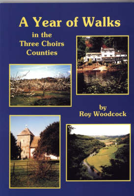 A Year of Walks in the Three Choirs Counties (Paperback)