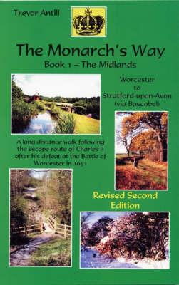 The Monarch's Way: Midlands, Worcester to Strotford-upon-Avon Bk. 1 (Paperback)