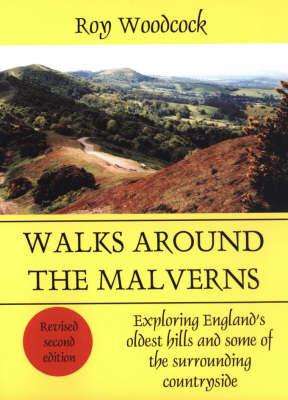 Walks Around the Malverns: Exploring England's Oldest Hills (Paperback)